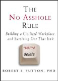 Thoughts on The No Asshole Rule